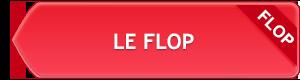 Le flop